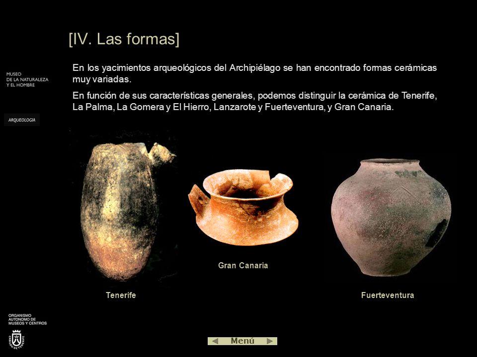 [IV. Las formas] En los yacimientos arqueológicos del Archipiélago se han encontrado formas cerámicas muy variadas.